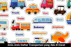 Jenis-Jenis Daftar Transportasi yang Ada di Darat